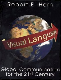 Robert-E.-Horn_Visual-Language-Global-Communication-for-the-21st-Century